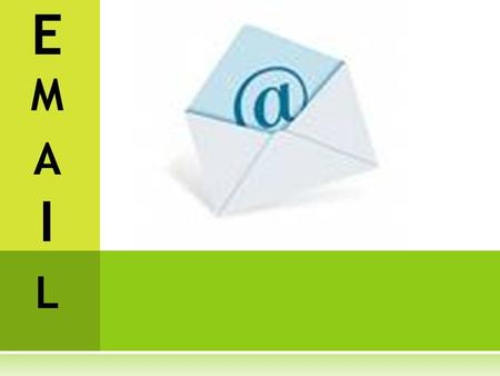 EMAILEMAIL. Electronic. Email is a method of exchanging digital messages. What does the E in Email stand for?