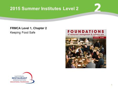 1 FRMCA Level 1, Chapter 2 Keeping Food Safe 2015 Summer Institutes Level 2.
