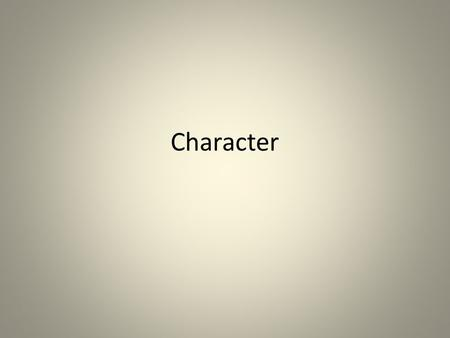 Character. Two Ways to Analyze Direct Characterization – The author comes out and directly tells us what a character is like Sergeant Randolph was the.