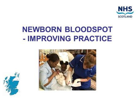 NEWBORN BLOODSPOT - IMPROVING PRACTICE. Screening Tests Offered from 4 th Oct 2010: Phenylketonuria (PKU) -1965 Congenital Hypothyroidism (CHT) -1979.