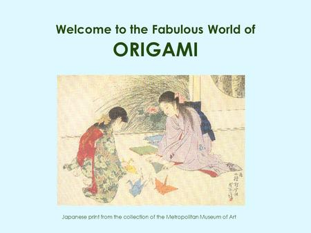 Welcome to the Fabulous World of ORIGAMI Japanese print from the collection of the Metropolitan Museum of Art.