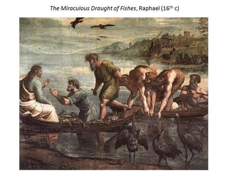 The Miraculous Draught of Fishes, Raphael (16 th c)