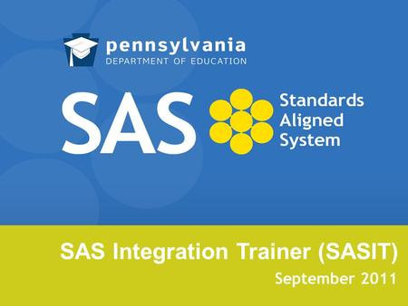 SAS Integration Trainer (SASIT) September 2011. Please Do the Following: Connect to the Internet Navigate to:
