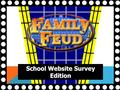 School Website Survey Edition Team 1 Team 2 Exit Game 1111 2222 3333 4444 5555 6666 7777 8888.
