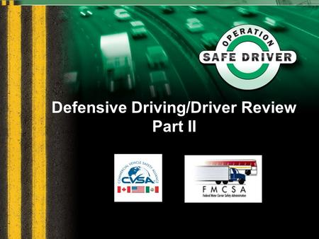 Defensive Driving/Driver Review Part II. Defensive Driving/Driver Review 2.