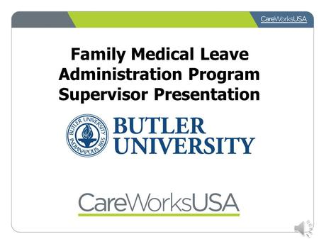 Family Medical Leave Administration Program Supervisor Presentation.