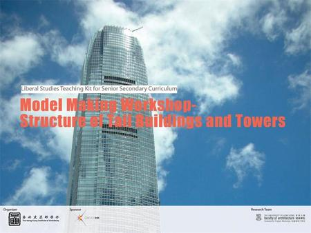 Model Making Workshop - Structure of Tall Buildings and Towers
