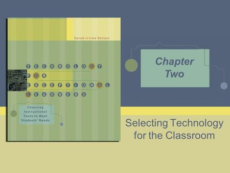 Selecting Technology for the Classroom Chapter Two.