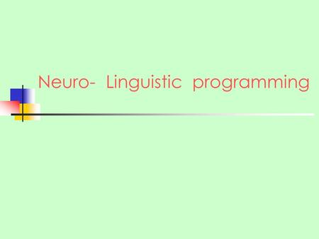 Neuro- Linguistic programming. Definition NLP is the study of the structure of our (unique) subjective experience. How people excel in any field & teaching.