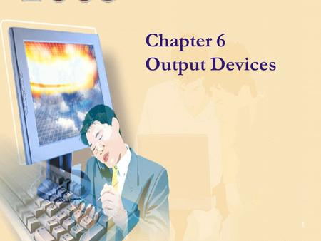 1 Chapter 6 Output Devices. Introduction to Information Technology, Diplome FMIPA UGM 2 What is Output? Computer Output is:  Data that has been processed.