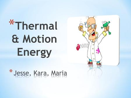 * Thermal & Motion Energy. * How does adding thermal energy affect the live wire?