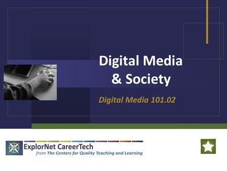 Digital Media & Society Digital Media 101.02. Digital Media and Society Digital Media has been part of our society for a relatively short period of time,