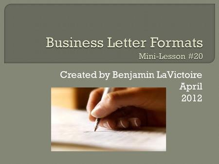 Created by Benjamin LaVictoire April 2012. In the United States, there are three major letter formats that are commonly used.  Block format  Modified.