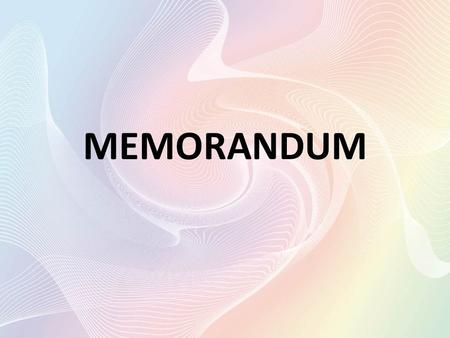 MEMORANDUM. What is it? A memo is meant to inform, to persuade, and above all to communicate to satisfy the reader's needs and the writer's purpose. Unless.