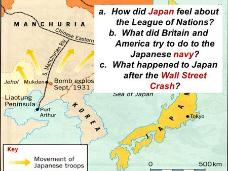 A.How did Japan feel about the League of Nations? b.What did Britain and America try to do to the Japanese navy? c.What happened to Japan after the Wall.