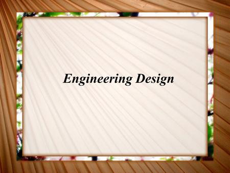"Engineering Design. Engineering Concepts Engineers are problem solvers Solving problems for humanity Use math, science, tools & materials Some say, ""Design."