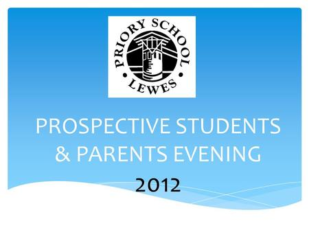PROSPECTIVE STUDENTS & PARENTS EVENING 2012. Tony Smith Headteacher.