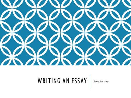 WRITING AN ESSAY Step by step. BEGIN WITH THE INFORMATION ABOUT YOUR NAME AND CLASS. Student's Name Course Code Teacher's Name Date Jennifer Jones ENG.