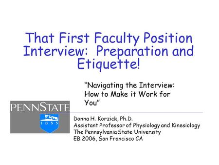 That First Faculty Position Interview: Preparation and Etiquette!
