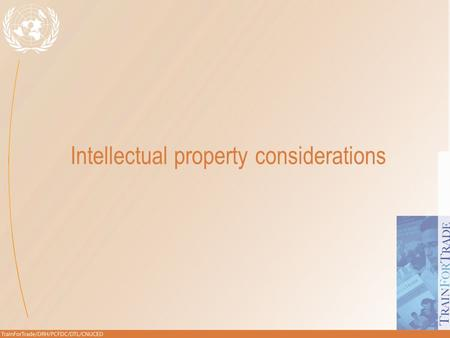 Intellectual property considerations. nIntellectual property <strong>rights</strong> – patents, copyright, trade marks, database... nProtect <strong>rights</strong> holders assets & <strong>rights</strong>.