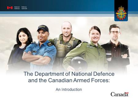 The Department of National Defence and the Canadian Armed Forces: An Introduction.