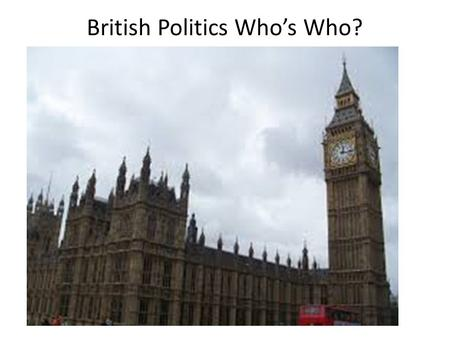 British Politics Who's Who?. Gordon Brown Labour 2007- 2010 Tony Blair Labour 1997- 2007 Sir John Major Conservative 1990-1997 Baroness Margaret Thatcher.