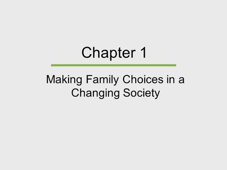 Making Family Choices in a Changing Society