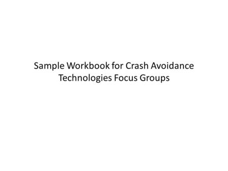 Sample Workbook for Crash Avoidance Technologies Focus Groups.