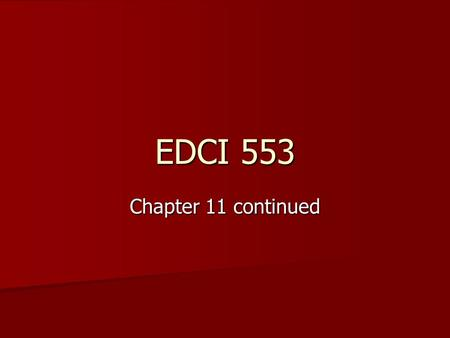 EDCI 553 Chapter 11 continued. Chapter 11 cont. Bluebook Anticipatory Set Bluebook Anticipatory Set C.M. – Time-out/Refocus C.M. – Time-out/Refocus Microteaching.