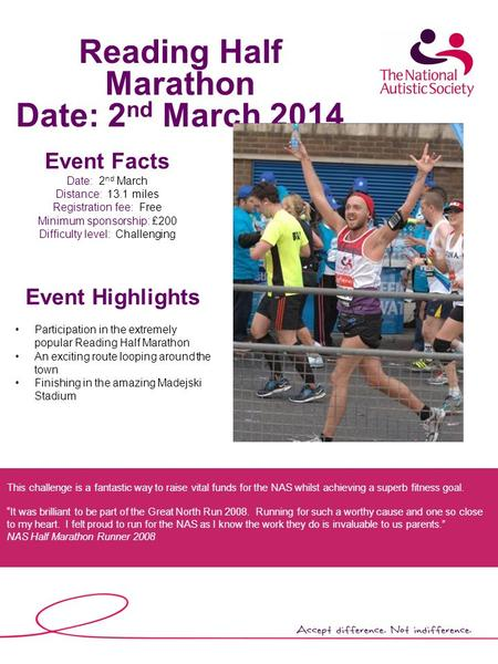 Reading Half Marathon Date: 2 nd March 2014 Loop Event Facts Date: 2 nd March Distance: 13.1 miles Registration fee: Free Minimum sponsorship: £200 Difficulty.
