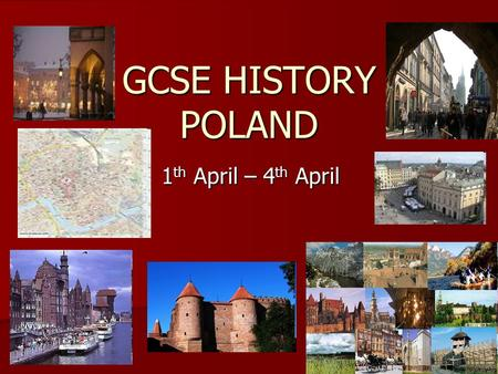 GCSE HISTORY POLAND 1 th April – 4 th April. Our Travel Company - NST Established in 1967, with over 40 years experience Established in 1967, with over.