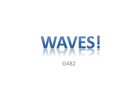 G482. Standing waves and Progressive waves Standing wave A wave remains in a constant position as a result of interference between two waves travelling.
