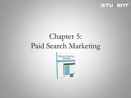 Chapter 5: Paid Search Marketing