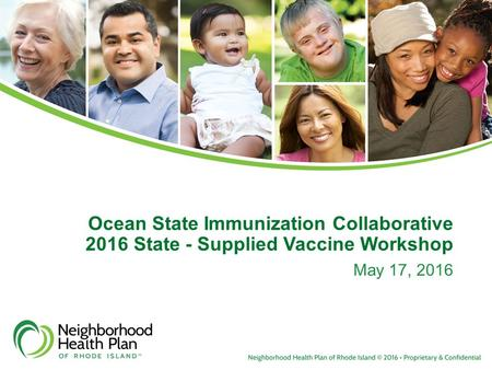 Ocean State Immunization Collaborative 2016 State - Supplied Vaccine Workshop May 17, 2016.