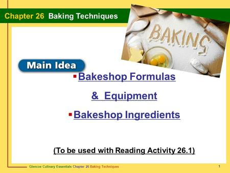 Glencoe Culinary Essentials Chapter 26 Baking Techniques Chapter 26 Baking Techniques 1  Bakeshop Formulas & Equipment  Bakeshop Ingredients (To be used.