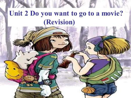 Unit 2 Do you want to go to a movie? (Revision) student (singular) students (plural)