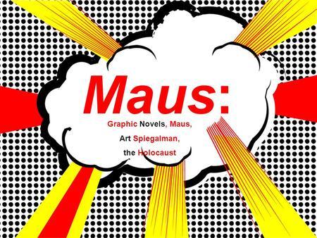 an analysis of maus ii by art spiegelman Maus and maus ii: an analysis  topics: jews,  analysis of maus i and ii by art spiegelman maus, by art spiegelman,.