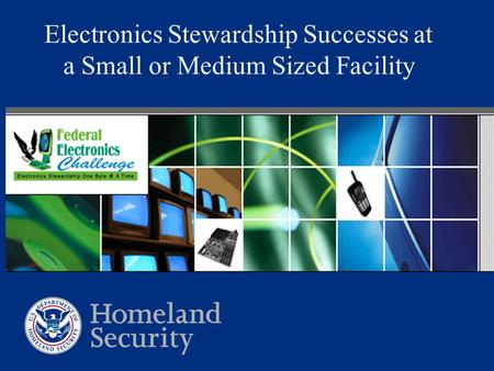 Electronics Stewardship Successes at a Small or Medium Sized Facility.