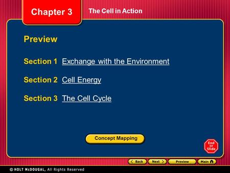 Chapter 3 Preview Section 1 Exchange with the EnvironmentExchange with the Environment Section 2 Cell EnergyCell Energy Section 3 The Cell CycleThe Cell.