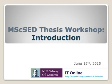 MScSED Thesis Workshop: Introduction June 12 th, 2015.