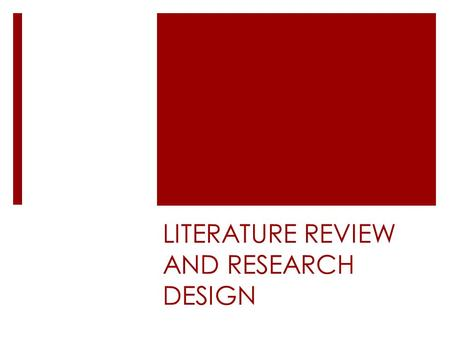 LITERATURE REVIEW AND RESEARCH DESIGN