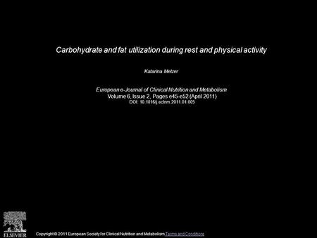 Carbohydrate and fat utilization during rest and physical activity Katarina Melzer European e-Journal of Clinical Nutrition and Metabolism Volume 6, Issue.