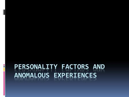 Different personality factors  Extroverts  Introverts  Neuroticism  Creativity  Schizotypy.
