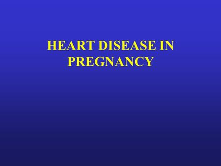 HEART DISEASE IN PREGNANCY. Mortality associated with specific cardiac lesions 1. Low risk of maternal mortality (less than 1%). (a) Septal defects. (b)