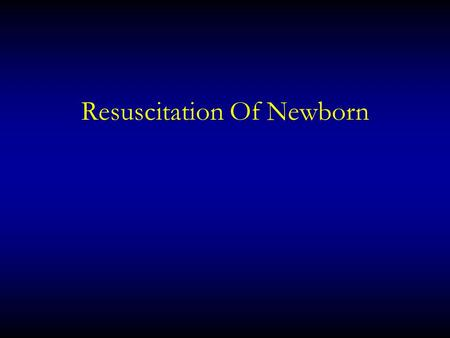Resuscitation Of Newborn. Perinatal stress ì Cathecolamines (CCA) are good - if neonate is deprived CCA less survival rate ì CCA maintain CO ì CCA redistribute.