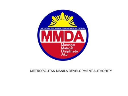 METROPOLITAN MANILA DEVELOPMENT AUTHORITY. MMARAS Metro Manila Accident Reporting and Analysis System Traffic Accident Report January to December 2011.