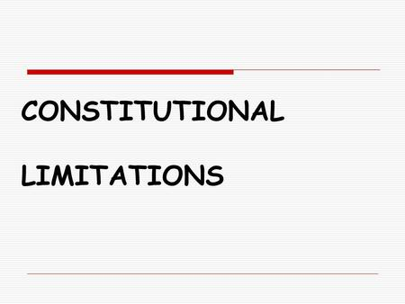 "CONSTITUTIONAL LIMITATIONS. I. DUE PROCESS OF LAW Art. III, Sec. 1, Constitution: ""No person shall be deprived of life, liberty or property without due."