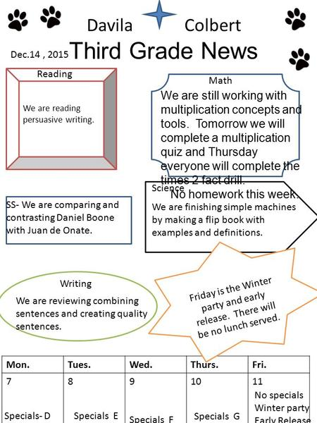 Davila Colbert Third Grade News Mon.Tues.Wed.Thurs.Fri. 789 Specials F 1011 Specials- DSpecials E No specials Winter party Early Release Reading Math Friday.