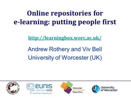 Online repositories for e-learning: putting people first   Andrew Rothery and Viv Bell University.