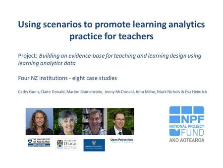 Using scenarios to promote learning analytics practice for teachers Project: Building an evidence-base for teaching and learning design using learning.